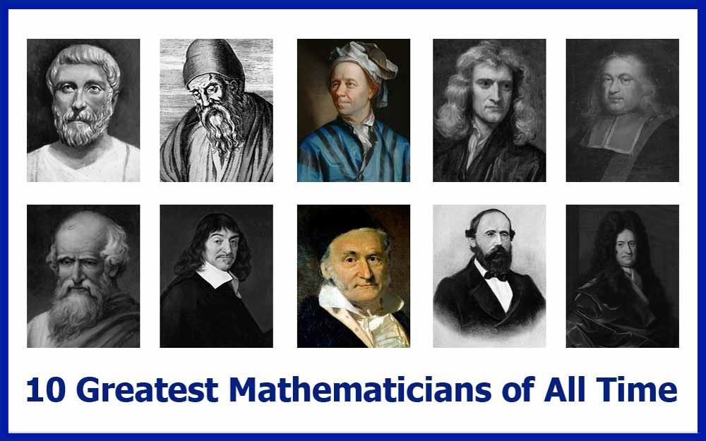 10 สุดยอดนักคณิตศาสตร์ผู้ยิ่งใหญ่ของโลกกับผลงานเด่นและสูตรเด็ด